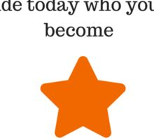 New Year = A New Life! Decide today who you will become, what you will give how you will live -  Tony Robbins Sticker