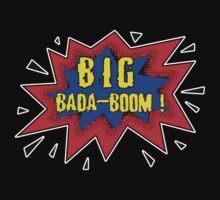 Big Bada-Boom ! by Octochimp Designs
