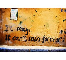 It can't rain forever! Photographic Print