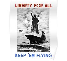 Liberty For All -- Keep 'Em Flying Poster