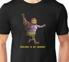 Trapjaw is my Homeboy Unisex T-Shirt