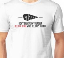Believe in Me Who Believes in You [White] Unisex T-Shirt