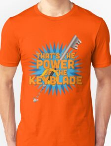 That's the power of the KEYBLADE! T-Shirt