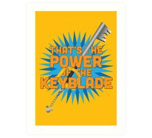 That's the power of the KEYBLADE! Art Print
