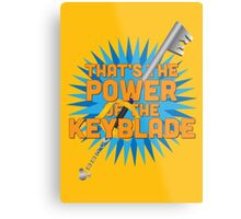 That's the power of the KEYBLADE! Metal Print
