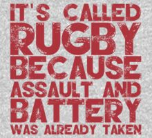 It's Called Rugby As Assault and Battery Was Already Taken T Shirt by zandosfactry