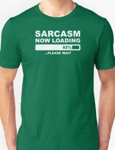 SARCASM NOW LOADING T-Shirt