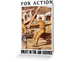 For Action - Enlist In The Air Service Greeting Card