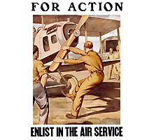 For Action - Enlist In The Air Service Photographic Print