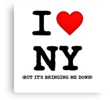 I Love New York (But It's Bringing Me Down) Canvas Print