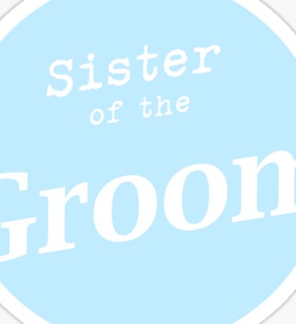 Sister of the Groom Sticker