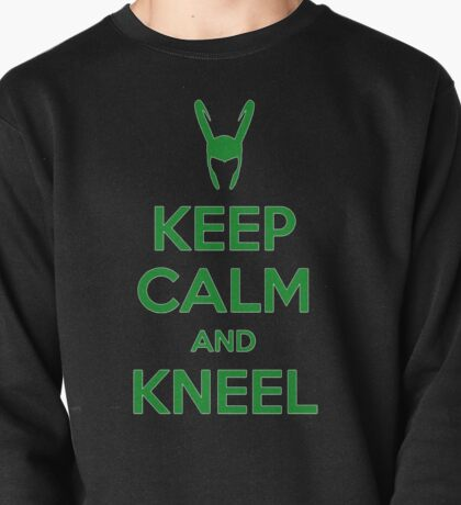 Keep Calm and Kneel Pullover