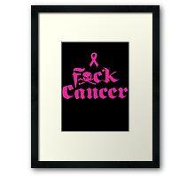 F*ck Cancer Framed Print