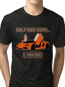 Lamborghini! Tri-blend T-Shirt
