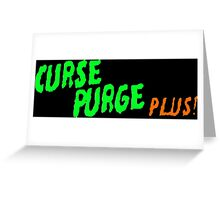 Curse Purge Plus! Greeting Card
