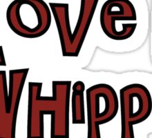 I Love My Whippets Sticker