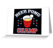 Beer Pong Champ Greeting Card