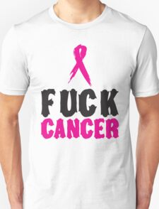 F*ck Cancer 1 Unisex T-Shirt