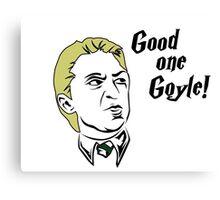 Good one Goyle! Canvas Print