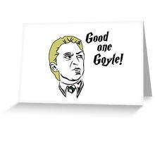 Good one Goyle! Greeting Card