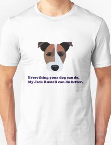 Everything your dog can do my Jack Russell can do better T-Shirt