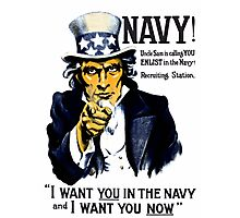 I Want You In The Navy -- Uncle Sam Photographic Print