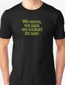 Ghostbusters - We came, we saw, we kicked its ass! Unisex T-Shirt