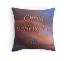 CHRIST BELIEVED (10) Throw Pillow
