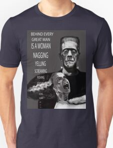 BEHIND EVERY GREAT MAN ! T-Shirt