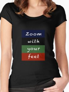 zoom with your feet Women's Fitted Scoop T-Shirt