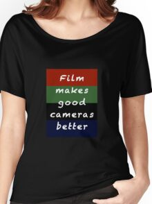 Film Makes Good Cameras Better Women's Relaxed Fit T-Shirt