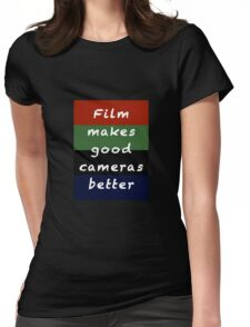 Film Makes Good Cameras Better Womens Fitted T-Shirt
