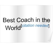 Best Coach in the World - Citation Needed! Poster