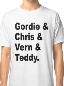 Gordie & Chris & Vern & Teddy 1 Classic T-Shirt