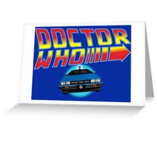 Back to Doctor Who Mash Up with Type 40 Delorean Greeting Card