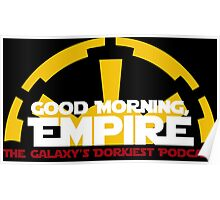 Good Morning, Empire Poster