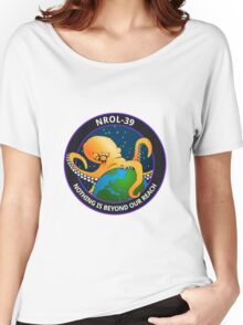 Nothing Is Beyond Our Reach - NROL-39 Women's Relaxed Fit T-Shirt