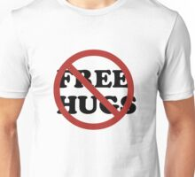 No Free Hugs Unisex T-Shirt