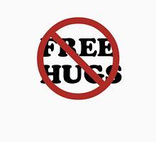 No Free Hugs Unisex T-Shirt