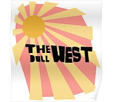 the dull west Poster