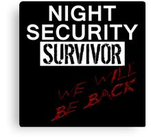 Night Security Survivor Canvas Print