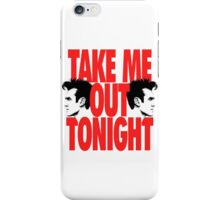 Take Me Out Tonight iPhone Case/Skin