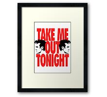Take Me Out Tonight Framed Print