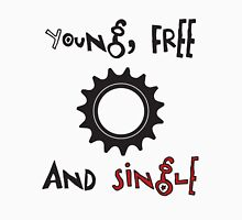 Young Free And Single Fixed Gear Tee Unisex T-Shirt