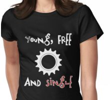 Young Free And Single Fixed Gear  Womens Fitted T-Shirt