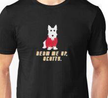 Beam me up, Scotty. Unisex T-Shirt