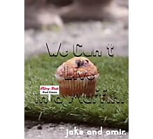 Jake and Amir - We CAN'T LIVE IN A MUFFIN Photographic Print