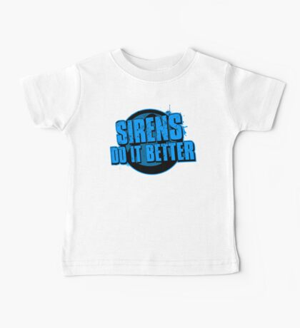 Sirens Do It Better (blue) Baby Tee