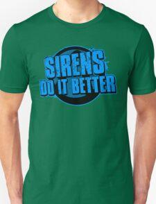 Sirens Do It Better (blue) T-Shirt
