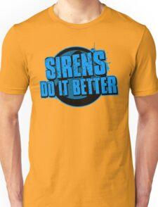 Sirens Do It Better (blue) Unisex T-Shirt